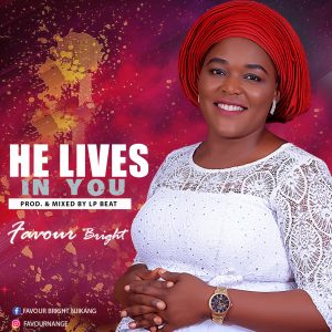 He Lives in You By Favour Bright