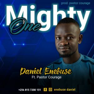 Mighty One By Daniel Enebuse ft. Pastor Courage