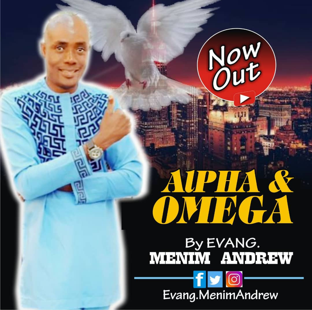 Alpha And Omega By Evang. Menim Andrew