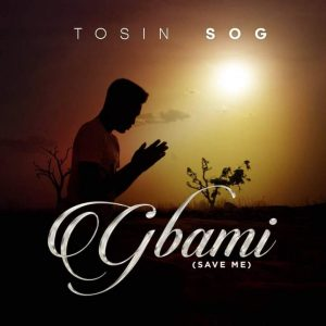 Gbami By Tosin Sog