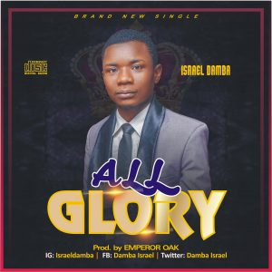 All Glory By Israel Damba