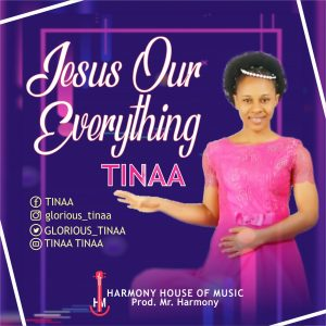 Jesus Our Everything By Tinaa